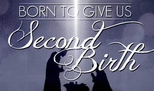 Born To Give Him Second Birth