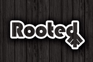 Rooted is Back!