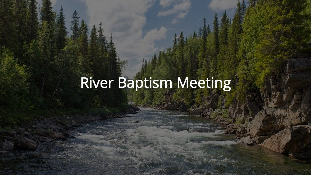 River Baptism Info Meeting