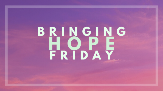 New Bringing Hope Friday Recipient
