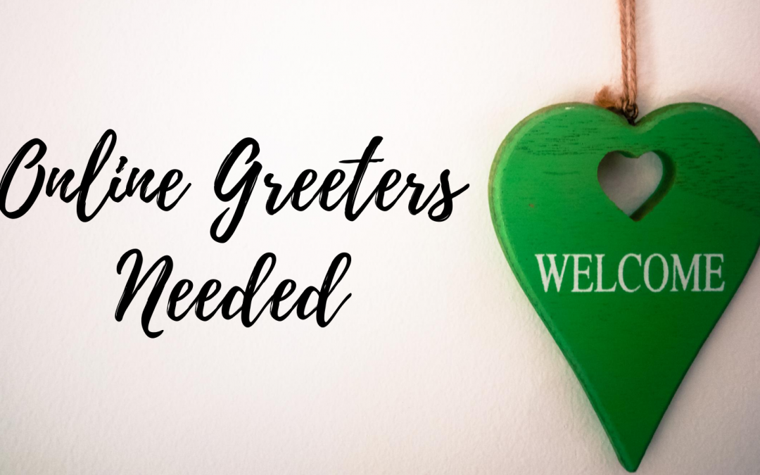 Greeters Needed for On-Line Services