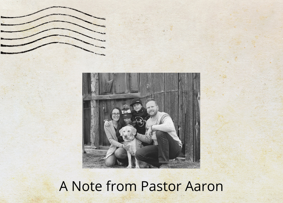A Note from Pastor Aaron